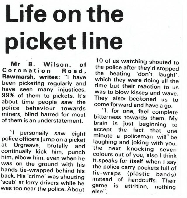 Letter sent into the Rotherham Advertizer by Bruce Wilson; describing   events he witnessed on the picket line at Orgreave on Monday 18th June 1984 [published in July].